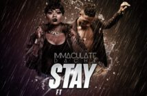 "Immaculate Dache – ""Stay"" ft. L.A.X Mp3"