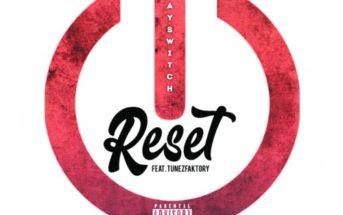 "Kayswitch – ""Reset"" ft. TunezFaktory Mp3"