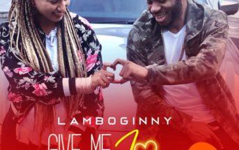 "Lamboginny – ""Give Me Love"""