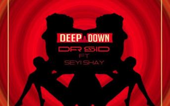 "Dr Sid – ""Deep Down"" ft. Seyi Shay Mp3"