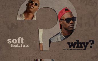Soft ft. L.A.X – Why?