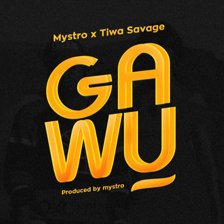 Mystro Ft. Tiwa Savage – Gawu Mp3