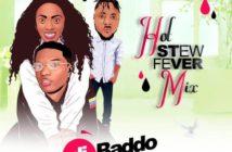 DJ Baddo – Hot Stew Fever Mix