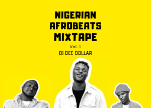 DJ Dee Dollar - Nigerian Afrobeats Mixtape