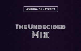 DJ Kaycee'A - The Undecided Mix
