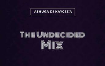 DJ Kaycee'A - The Undecided Mix