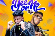 DJ Kaywise – Yes Or No Mix