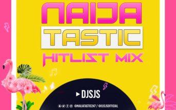 DJ SJS - NaijaTastic Hitlist Mix