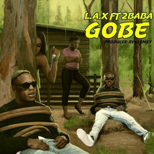 L.A.X - Gobe ft. 2Baba
