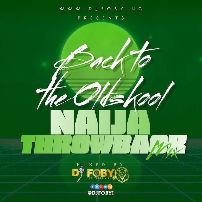 DJ Foby – Naija Throwback Mix