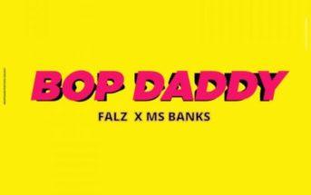 Falz x Ms Banks – Bop Daddy