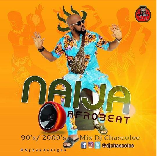 DJ Chascolee Naija Afrobeat 90s/2000s Mix