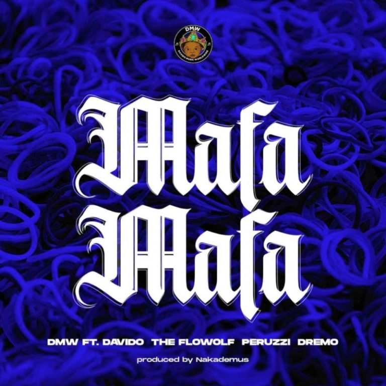 "DMW Presents – ""Mafa Mafa"" ft. Davido x The Flowolf x Peruzzi x Dremo"