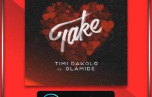 """Timi Dakolo – """"Take"""" ft. Olamide"""