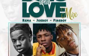 "World Exceptional DJ – ""Boys With Love"" (Mix) ft. Rema, Joeboy & Fireboy"