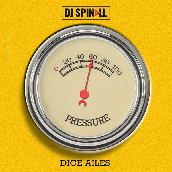 DJ Spinall x Dice Ailes – Pressure