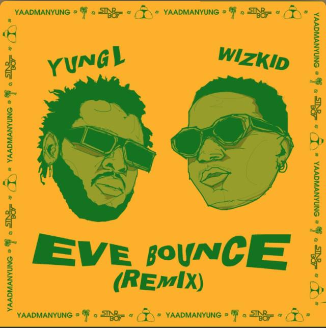 "Yung L  – ""Eve Bounce"" (Remix) ft. Wizkid"