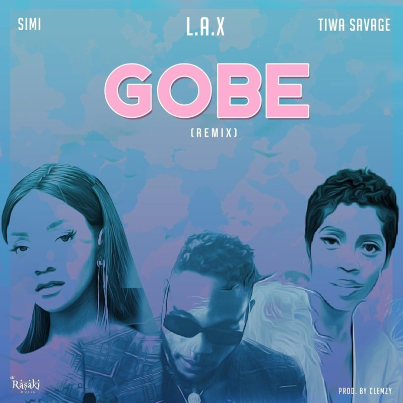"L.A.X – ""Gobe"" (Remix) ft. Simi x Tiwa Savage"
