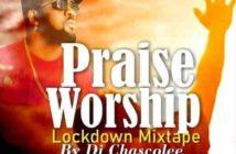 DJ Chascolee - Praise Worship Lockdown Mixtape