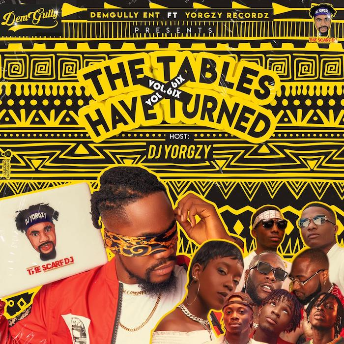 DJ Yorgzy Ft. Taiyel – Tables Have Turned Vol.6 Mixtape