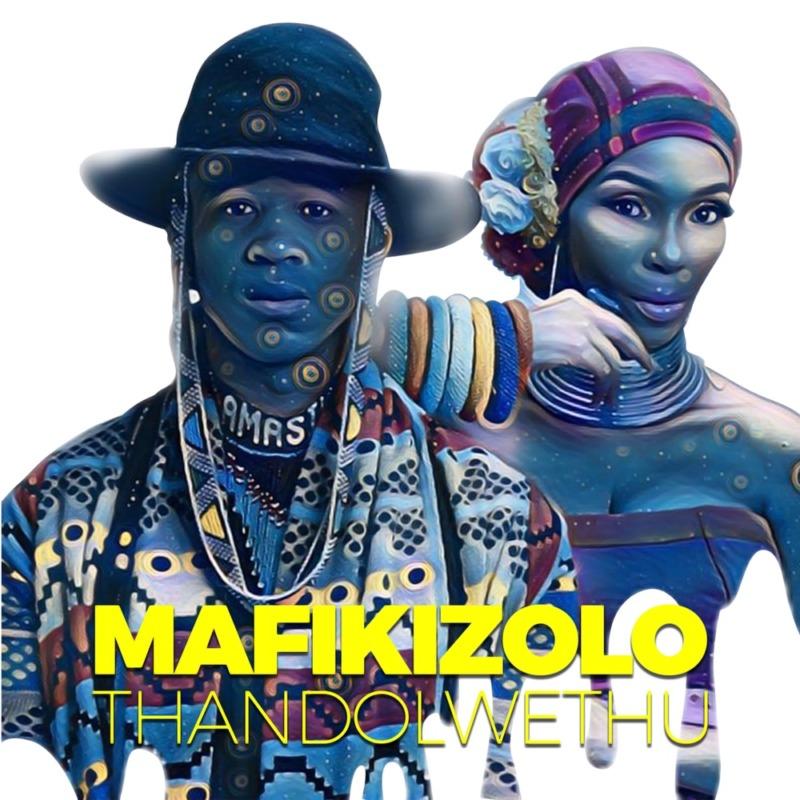 "Mafikizolo – ""Thandolwethu"""