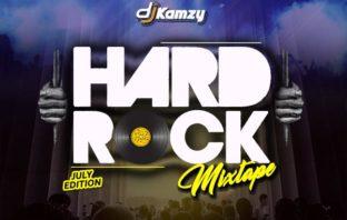 DJ Kamzy – Hard Rock Mixtape ((July Edition)