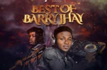 DJ Salam – Best Of Barry Jhay Mix