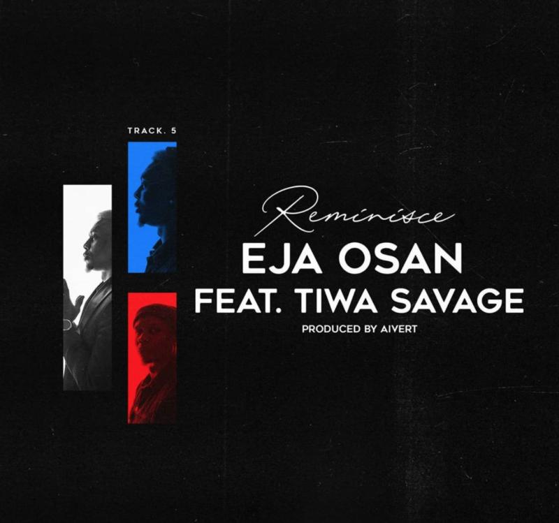 Reminisce – Eja Osan ft. Tiwa Savage