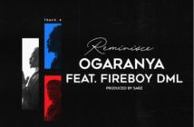 "Reminisce – ""Ogaranya"" ft. Fireboy DML"
