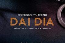 "Selebobo – ""Dai Dia"" ft. Tekno"