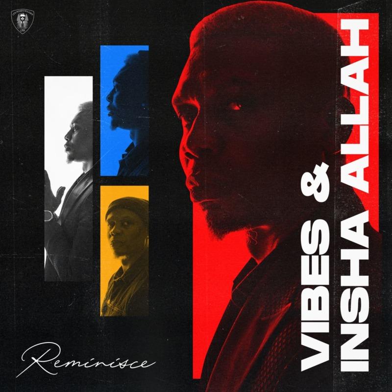 Reminisce – Vibes & Insha Allah (EP)