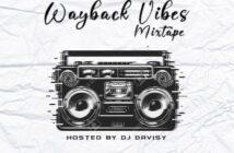 DJ Davisy – Wayback Vibes Mixtape