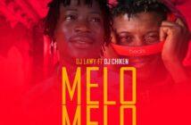 DJ Lawy Ft DJ Chicken – Melo Melo Mixtape