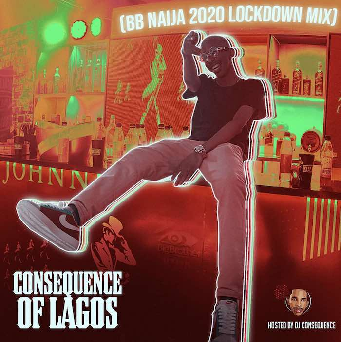 DJ Consequence – BB Naija 2020 Lockdown Mix