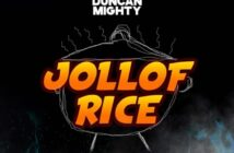 "Erigga – ""Jollof Rice"" ft. Duncan Mighty"