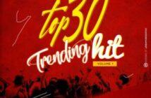 DJ Baddo - Top 30 Trending Hit Mix Vol. 1