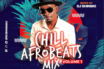 DJ Shinski –Chill Afrobeat 2020 Naija Mix Vol 1