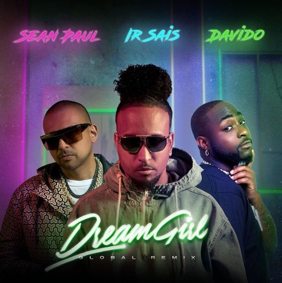 "Sean Paul x Ir Sais x Davido – ""Dream Girl"""