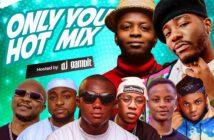 DJ Gambit - Only You Hot Mixtape
