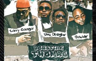 Larry Gaaga x Umu Obiligbo x Davido – Doubting Thomas