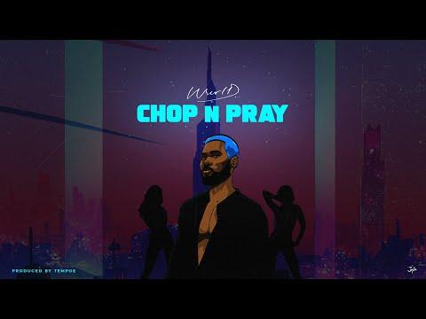 WurlD – Chop N Pray