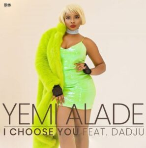 Yemi Alade – I Choose You ft. Dadju