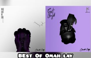 DJ Rhymes – Best Of Omah Lay (What Have We Done & Get Layd Mix)