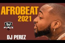 DJ Perez - Top Afrobeat and Amapiano Mixtape