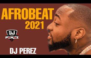 DJ Perez - Top Afrobeat and Amapiano Mixtape