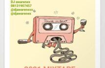 DJ Awarenex – Drunk in Love Mixtape