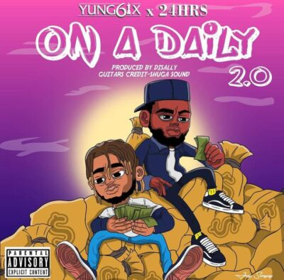 Yung6ix ft. 24 Hours – On A Daily 2.0