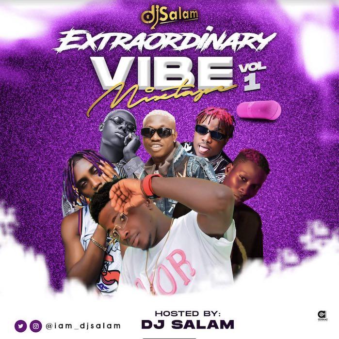 DJ Salam – Extraordinary Vibe Mixtape Vol 1