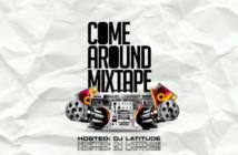 "DJ Latitude – ""Come Around"" Mixtape"