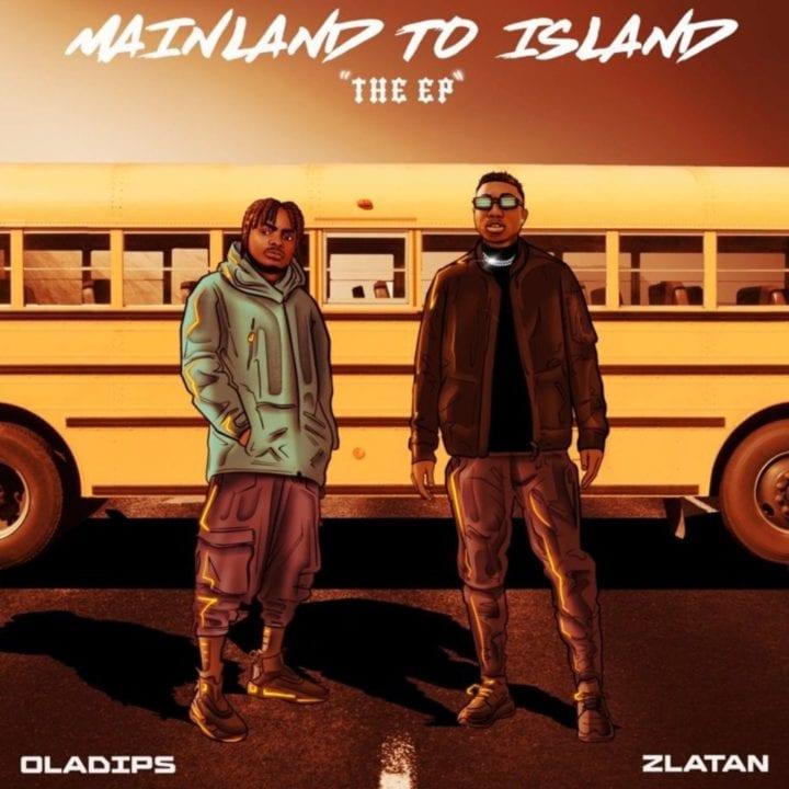 Oladips & Zlatan – Mainland to Lagos EP